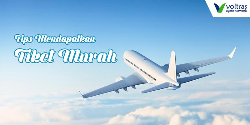 Tips Mendapat Tiket Pesawat Murah